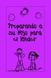 Preparing Your Child for Kindergarten (Spanish)
